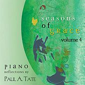 Seasons of Grace, Vol. 4 by Paul A. Tate