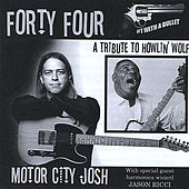 Play & Download Forty Four: a Tribute to Howlin' Wolf by Motor City Josh | Napster