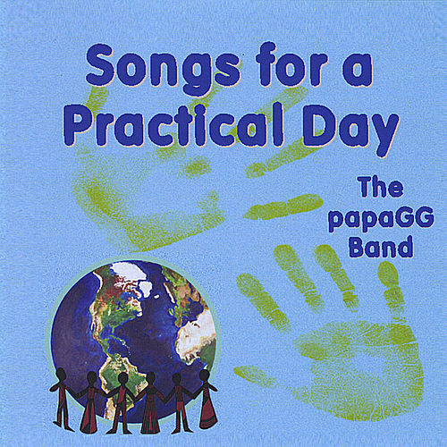 Songs for a Practical Day by The Papa Gg Band