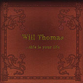 Play & Download ...This Is Your Life by Will Thomas | Napster