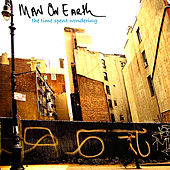 Play & Download The Time Spent Wondering by Man on Earth   Napster