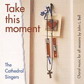 Take This Moment by John Bell