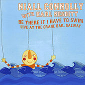 Be There If I Have to Swim (Live At the Crane Bar, Galway) by Niall Connolly