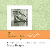 Play & Download Turn My Heart by Marty Haugen | Napster