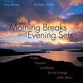 As Morning Breaks and Evening Sets by Various Artists