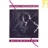 Play & Download Migration by Noah Howard | Napster