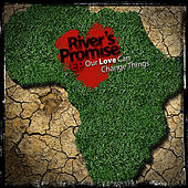 River's Promise: Our Love Can Change Things - Ep von Various Artists