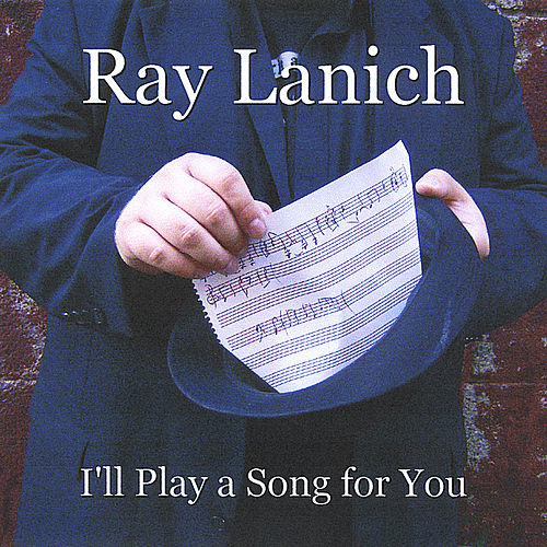 Play & Download I'll Play a Song for You by Ray Lanich | Napster