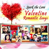Play & Download Spark the Love - Valentine Romantic Songs by Various Artists | Napster