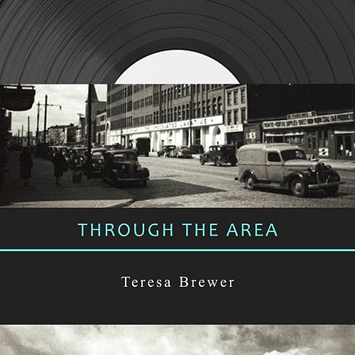 Through The Area by Teresa Brewer
