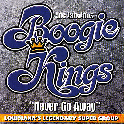 Play & Download Never Go Away by The Boogie Kings | Napster