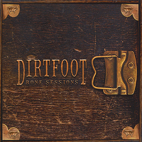 Play & Download Bone Sessions by Dirtfoot | Napster