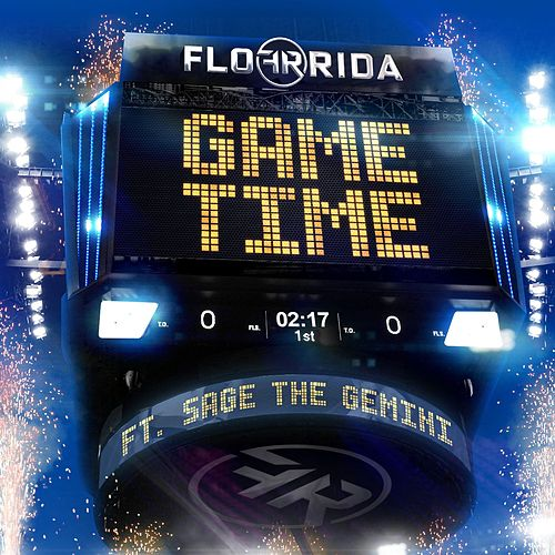 Play & Download Game Time (feat. Sage The Gemini) by Flo Rida | Napster