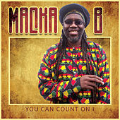 Play & Download You Can Count On I by Macka B. | Napster