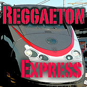 Play & Download Reggaeton Express by Various Artists | Napster
