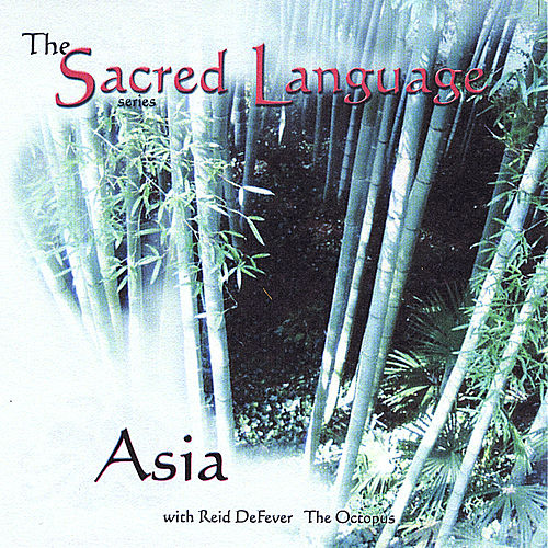 The Sacred Language~Asia by Reid Defever