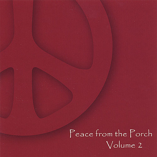 Peace From the Porch, Vol. 2 von Various Artists