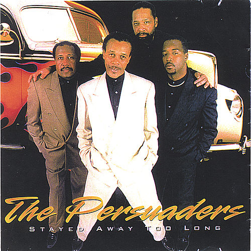 Play & Download Stayed Away Too Long by The Persuaders | Napster