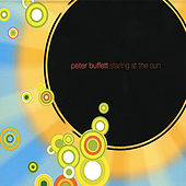 Staring At the Sun by Peter Buffett