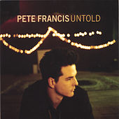 Play & Download Untold by Pete Francis | Napster
