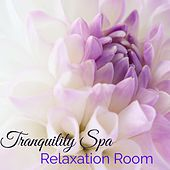 Tranquility Spa Relaxation Room – Calming and Soothing Music for Massage, Deep Relaxation, Autogenic Training and Shiatsu by S.P.A