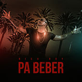 Pa Beber by Rich Boy