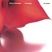 Play & Download Stranger in Town by Peter Eldridge | Napster
