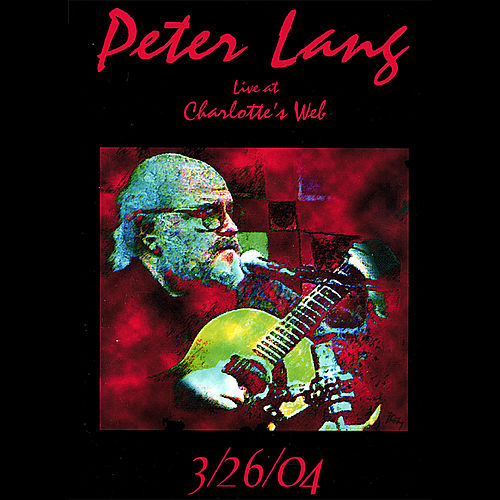 Play & Download Peter Lang Live At Charlotte's Web by Peter Lang | Napster