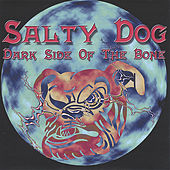 Play & Download Dark Side of the Bone by Salty Dog | Napster