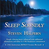 Play & Download Sleep Soundly (Bonus Version) [Remastered] by Steven Halpern | Napster