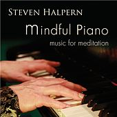 Play & Download Mindful Piano: Music for Meditation by Steven Halpern | Napster