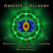 Play & Download Ambient Alchemy by Steven Halpern | Napster