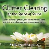 Clutter Clearing at the Speed of Sound by Steven Halpern