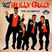 Play & Download Doin' the Hully Gully by The Olympics | Napster