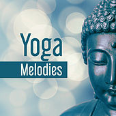 Yoga Melodies – The Greatest Relaxing Sounds for Yoga Practice, Meditation Background, Music for Yoga by Buddha Sounds