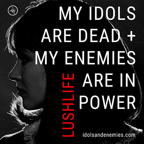 Idols + Enemies EP by Lushlife