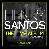 Play & Download The Live Album Sólo Éxitos by Henry Santos | Napster