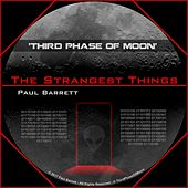 Play & Download Third Phase of Moon: The Strangest Things by Paul Barrett | Napster