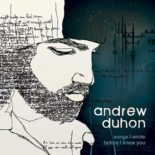 Play & Download Songs I Wrote Before I Knew You by Andrew Duhon | Napster