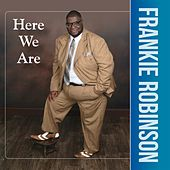 Play & Download Here We Are by Frankie