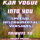 Into You  (Special House Remix Instrumental ) [Tribute To Ariana Grande] by Kar Vogue