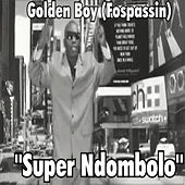 Play & Download Super Ndombolo by Golden Boy (Fospassin) | Napster