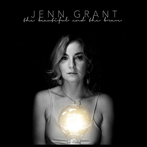 Play & Download Beautiful & the Brave by Jenn Grant | Napster