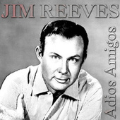 Adios Amigos by Jim Reeves