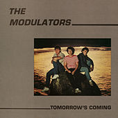 Play & Download Tomorrow's Coming by Modulators | Napster