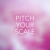 Pitch Your Scale von Various Artists