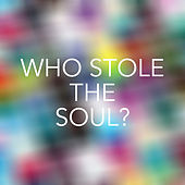 Who stole the Soul? von Various Artists