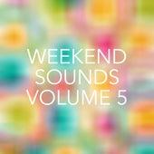 Weekend Sounds, Vol. 5 von Various Artists