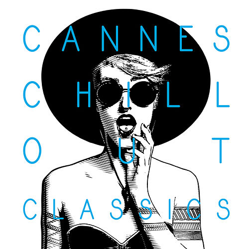 Play & Download Cannes Chill out Classics by Ibiza Chill Out | Napster