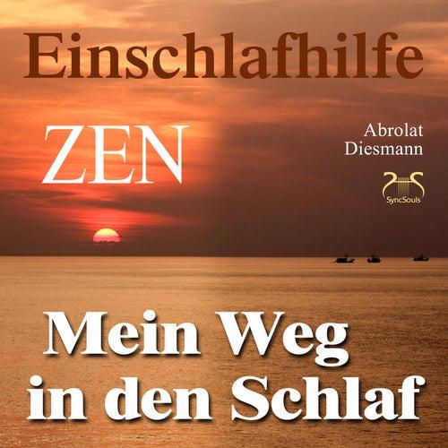Play & Download Mein Weg in den Schlaf: Einschlafhilfe nach ZEN by Torsten Abrolat | Napster